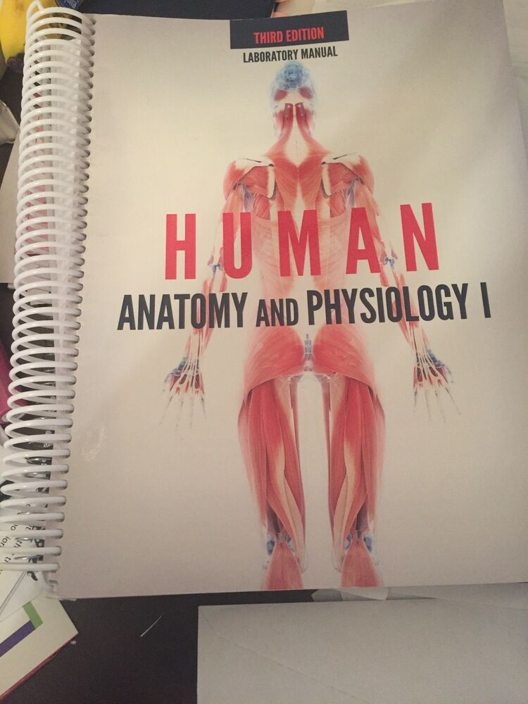 Human Anatomy and Physiology I 3rd edition, laboratory manual ...