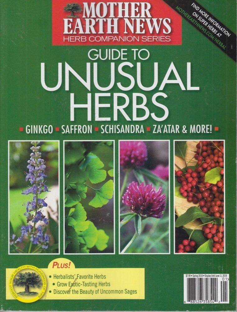 Mother Earth News Herb Companion Series Guide To Unusual Herbs Spring 2018