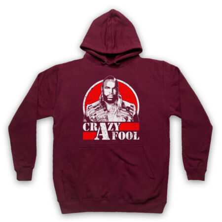 img-THE A TEAM BA BARACUS CRAZY FOOL MR T UNOFFICIAL TV ADULTS & KIDS HOODIE