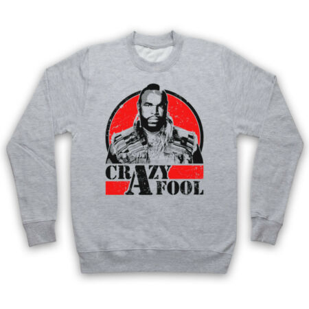 img-THE A TEAM BA BARACUS CRAZY FOOL MR T UNOFFICIAL TV ADULTS & KIDS SWEATSHIRT
