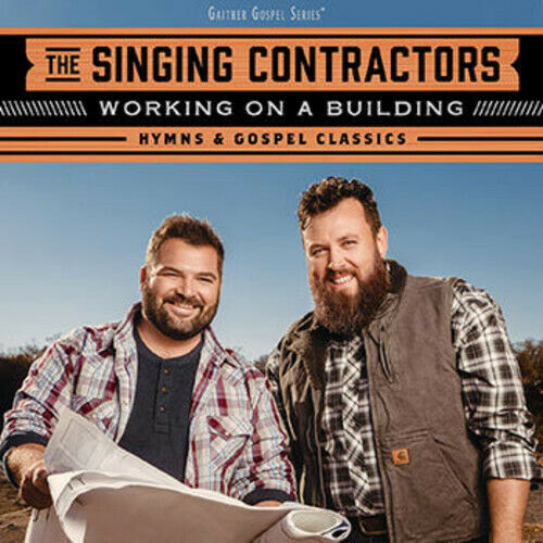 Singing Contractors - Working On A Building: Hymns & Gospel Classics [New CD]