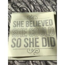 Upper Case Living Vinyl Decal She Believed She Could So She Did