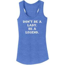 Ladies Don't Be A Lady Be A Legend Tri-Blend Tank Top Country Woman Strong