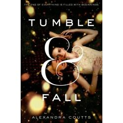 Tumble and Fall by Alexandra Coutts (2014, Trade Paperback)