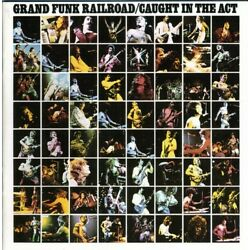 Grand Funk Railroad - Caught in the Act [New CD] Rmst