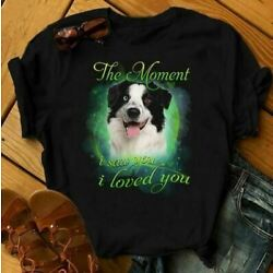 Border Collie The Moment I Saw You I Love You T-Shirt Best Gift For Dog Lovers