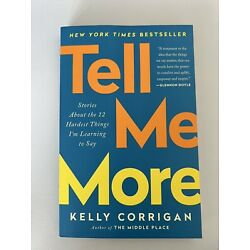 Tell Me More Paperback by Kelly Corrigan BRAND NEW