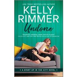 Start up in the City Ser.: Undone by Kelly Rimmer (2020, Mass Market)