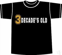 3 DECADE'S OLD 30th BIRTHDAY Gift T-shirt SMALL