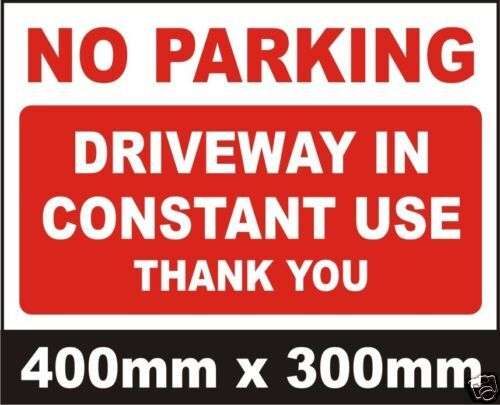 Driveway In Constant Use No Parking Large Sign Ebay
