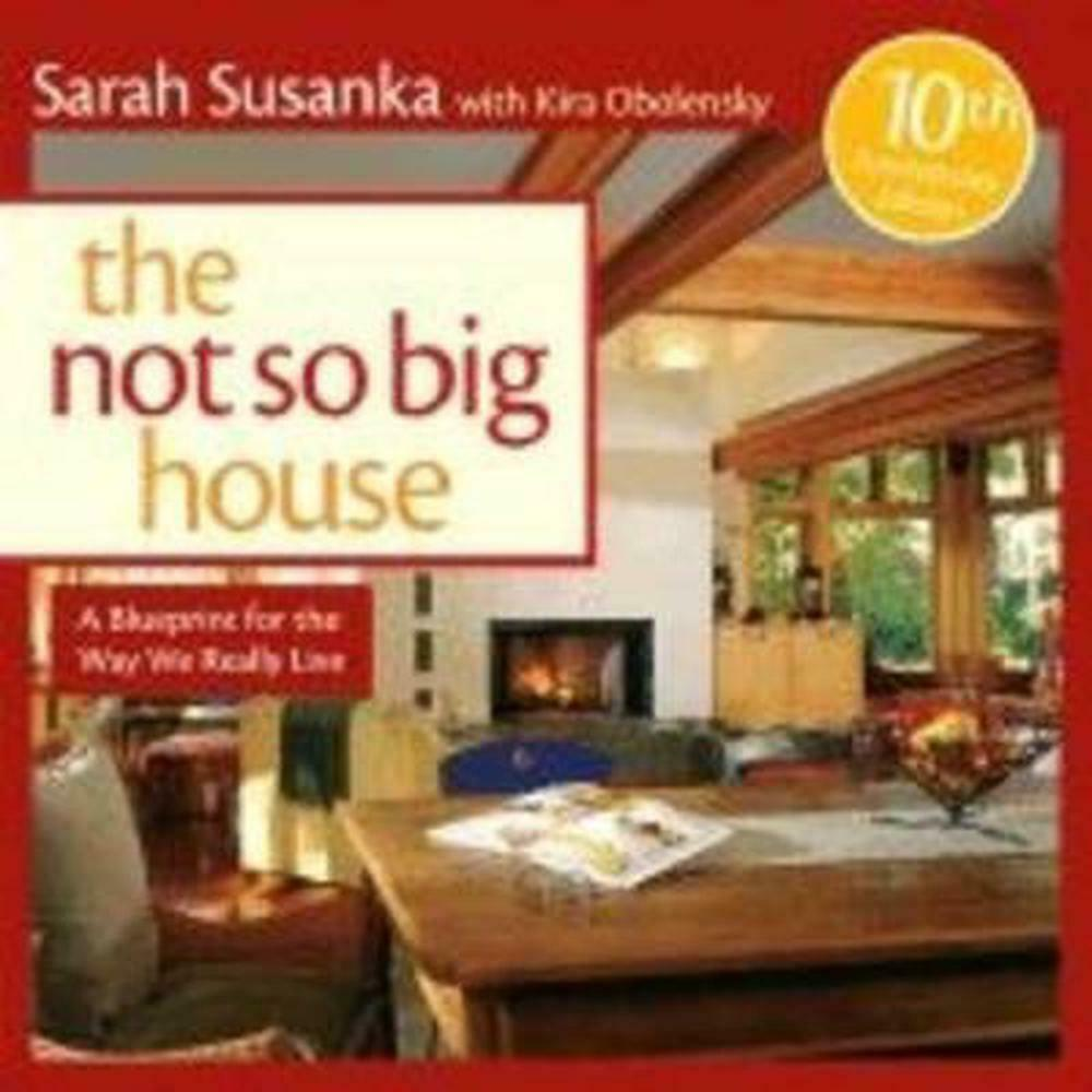the not so big house a blueprint for the way we really
