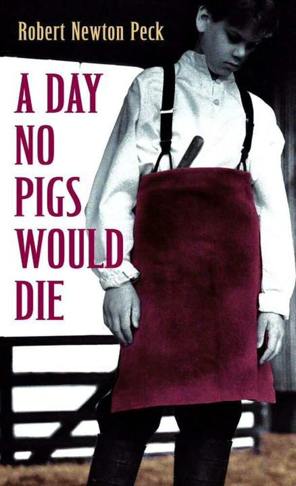 an examination of the novel a day no pigs would die by robert newton peck A short robert newton peck biography describes robert newton peck's life, times, and work also explains the historical and literary context that influenced a day no pigs would die.