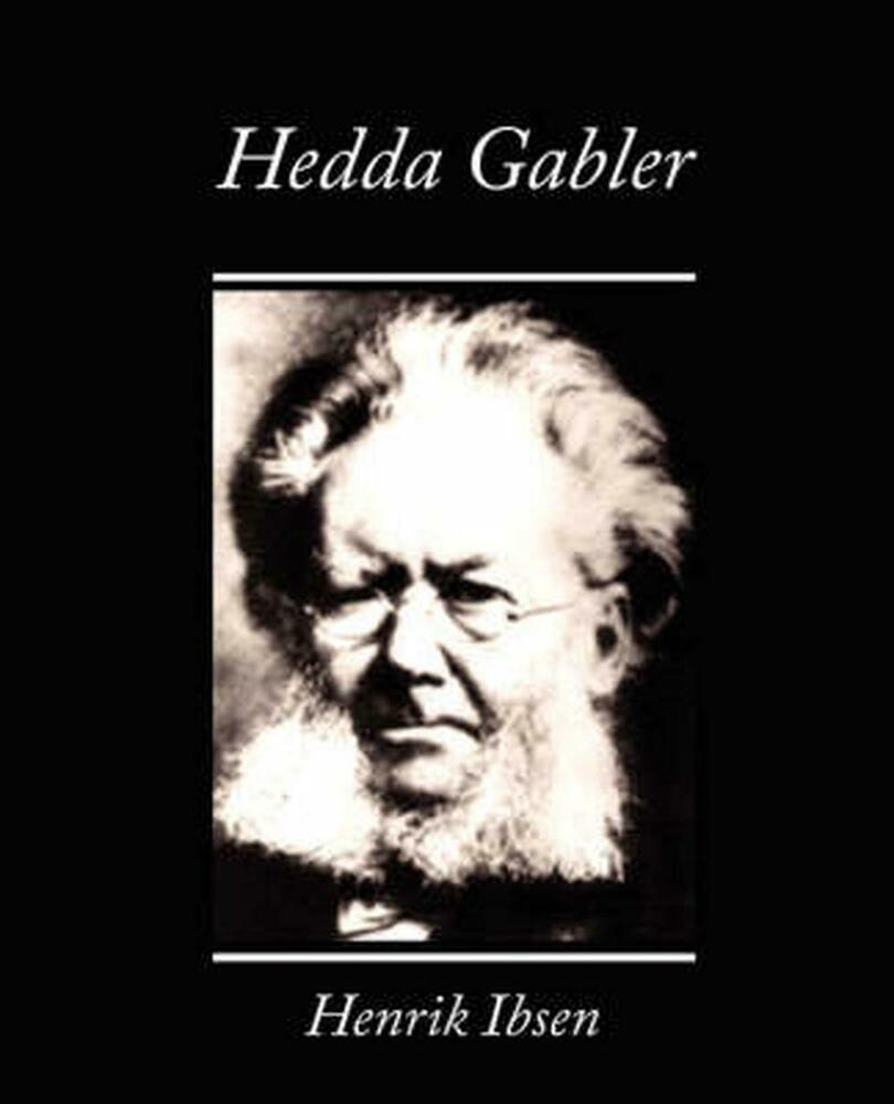 ibsen and strindberg hedda gabler Henrik ibsen (1828-1906), a prominent norwegian, 19th century playwright his work includes: –hedda gabler –a doll's house –ghosts –peer gynt.