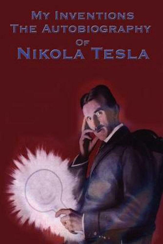 New My Inventions The Autobiography Of Nikola Tesla By