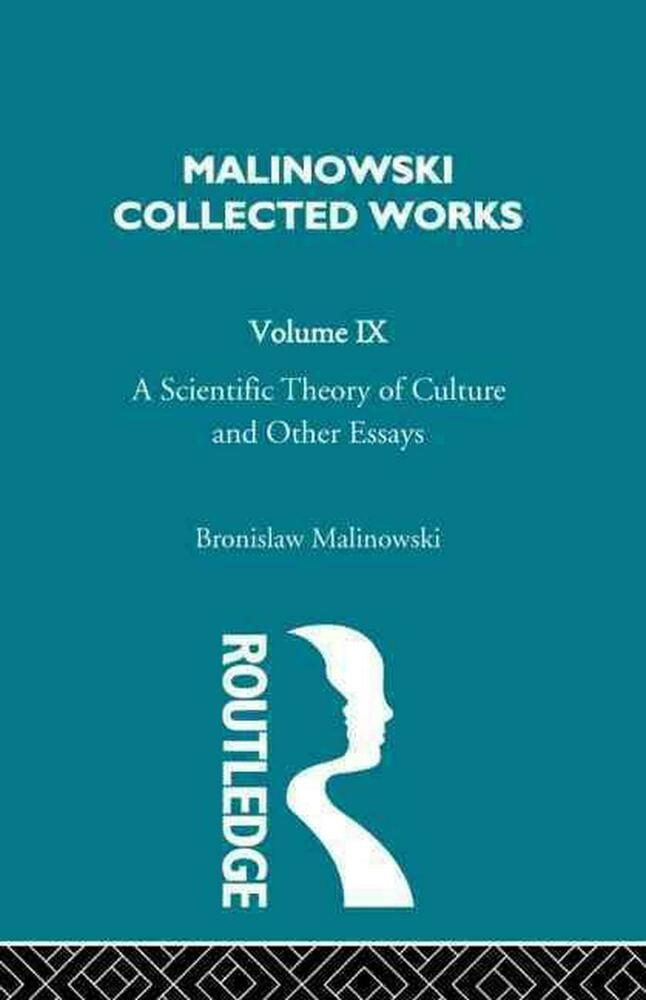 malinowski a scientific theory of culture and other essays Buy a scientific theory of culture and other essays 1st ed by bronislaw malinowski (isbn: 9780807804339) from amazon's book store everyday low prices and free delivery on eligible orders.