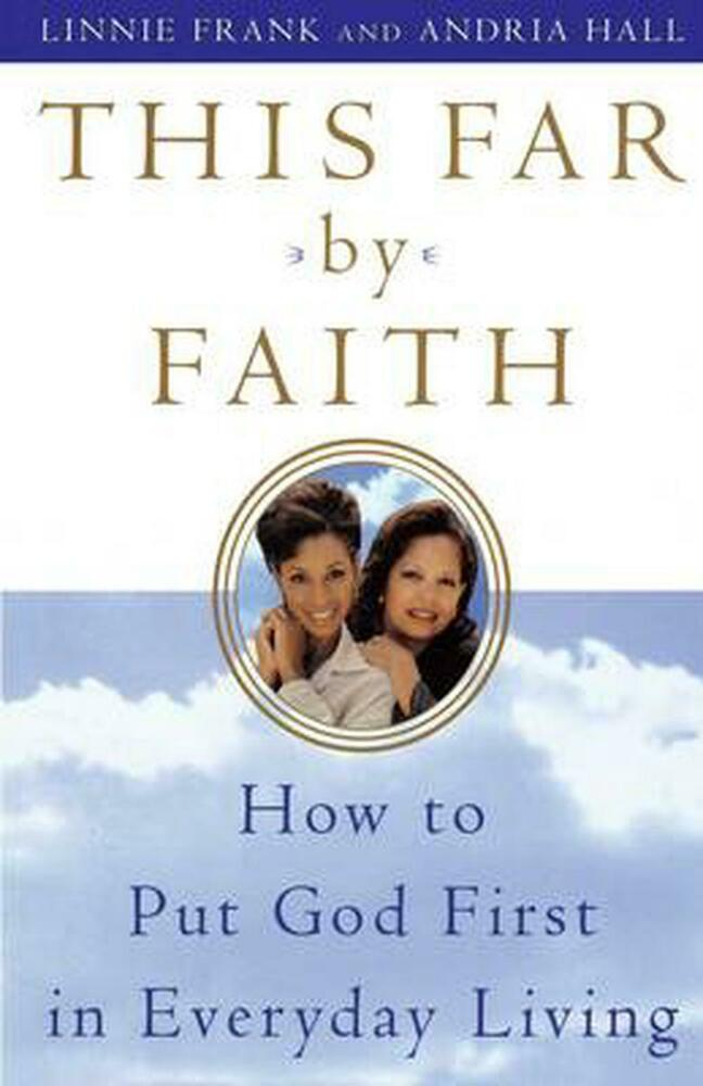 NEW This Far By Faith: How To Put God First In Everyday