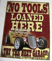 No Tools Loaned Here Tin Metal Sign Garage Car NEW