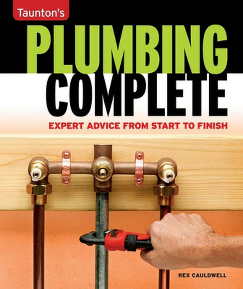 Taunton s plumbing complete expert advice from start to finish by rex