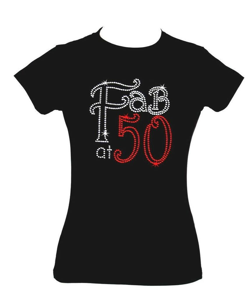 FAB AT 50 50TH BIRTHDAY GIFT RHINESTONE DIAMANTE ADULTS T SHIRT SIZES XS XXL