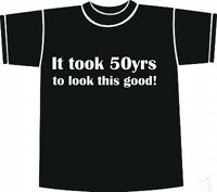 """Novelty 50th BIRTHDAY T-SHIRT """" It Took / To Look Great Gift Choose size/colour"""