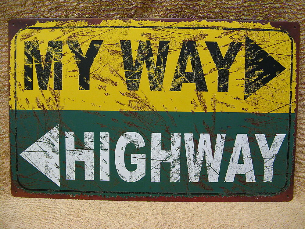 Man Cave Signs Metal : My way or the highway tin metal sign funny humorous man