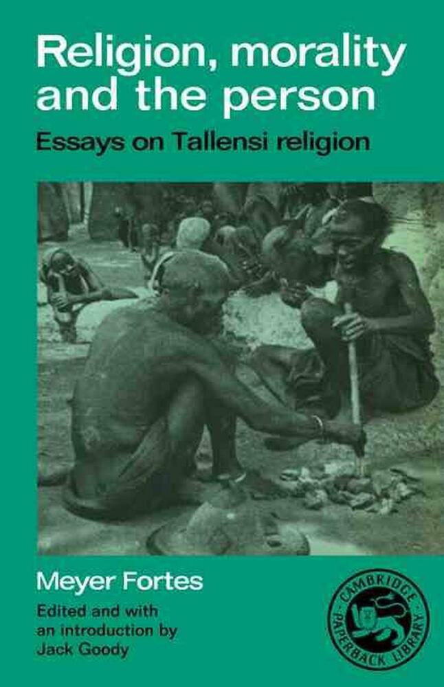 new religion morality and the person essays on tallensi religion new religion morality and the person essays on tallensi religion by meyer fort 521336937