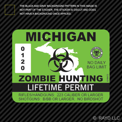 Michigan Zombie Hunting Permit Sticker Die Cut Decal