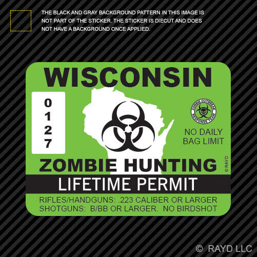Wisconsin zombie hunting permit sticker die cut decal for Nebraska fishing license