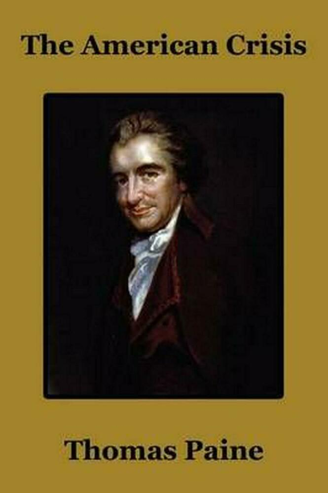 summary of crisis no 1 by thomas paine The crisis thomas paine summary source(s):    the crisis no 1 by thomas paine i am really confused about what he is trying to .
