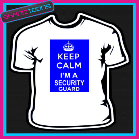 img-KEEP CALM I'M A SECURITY GUARD NOVELTY GIFT FUNNY ADULTS TSHIRT