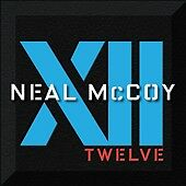XII * by Neal McCoy -- NEW CD Country