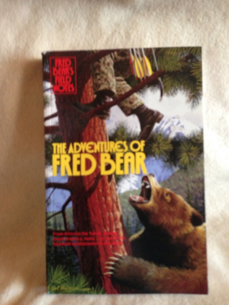 The adventures of fred bear fred bear s field notes from alaska to