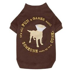 Dog Tee Shirt ''It s All Fun and Games Until Someone Ends Up in a Cone'' High-Cut