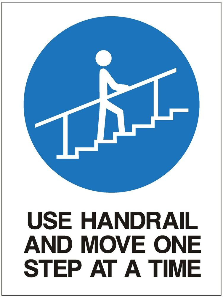 use handrail move one step at a time metal sign 300. Black Bedroom Furniture Sets. Home Design Ideas
