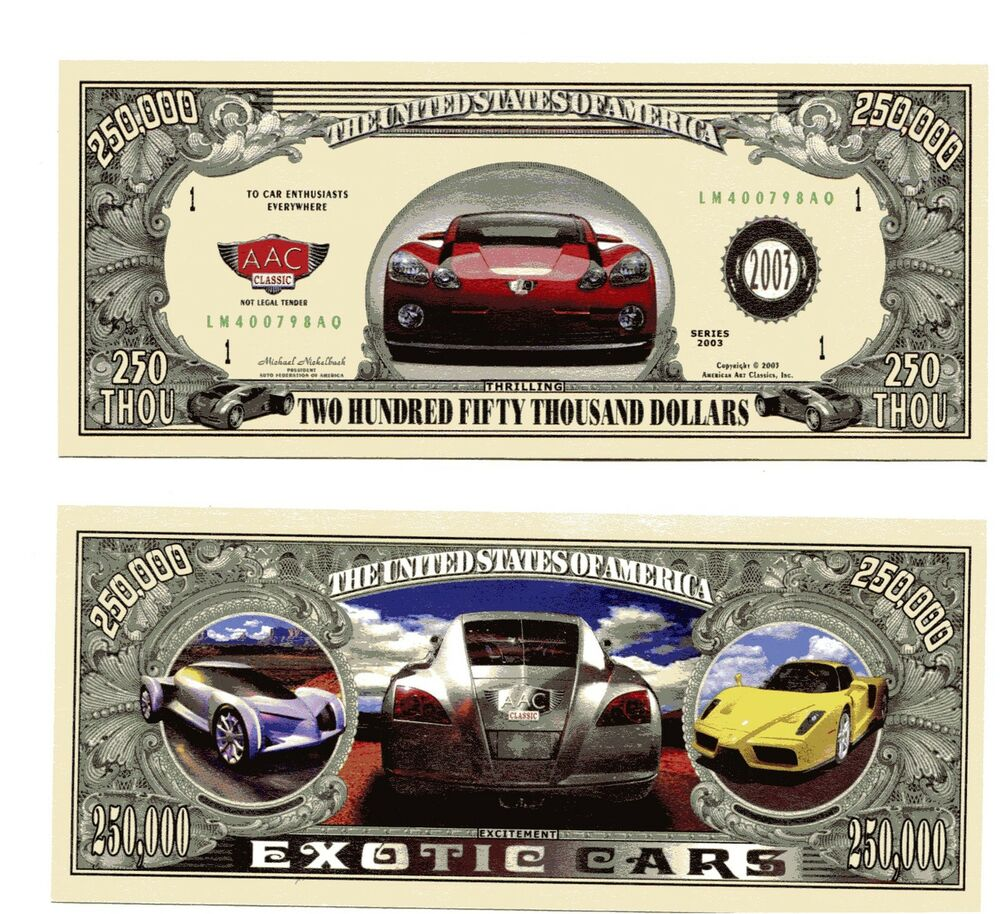 exotic cars two hundred and fifty thousand dollar bill ebay. Black Bedroom Furniture Sets. Home Design Ideas