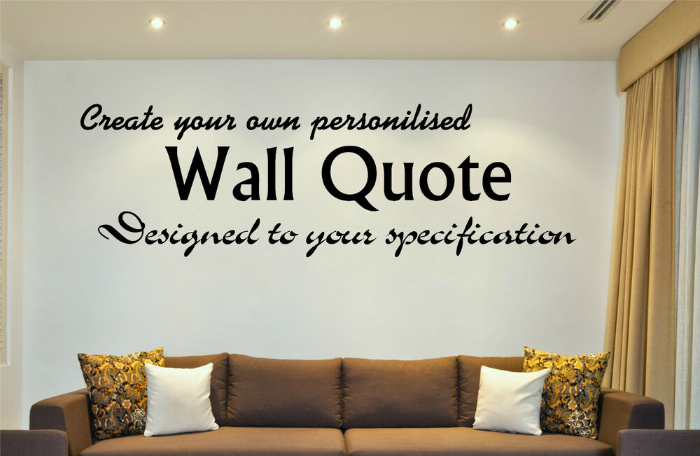 Custom personalised wall art design your own quote for Create your own wall mural photo