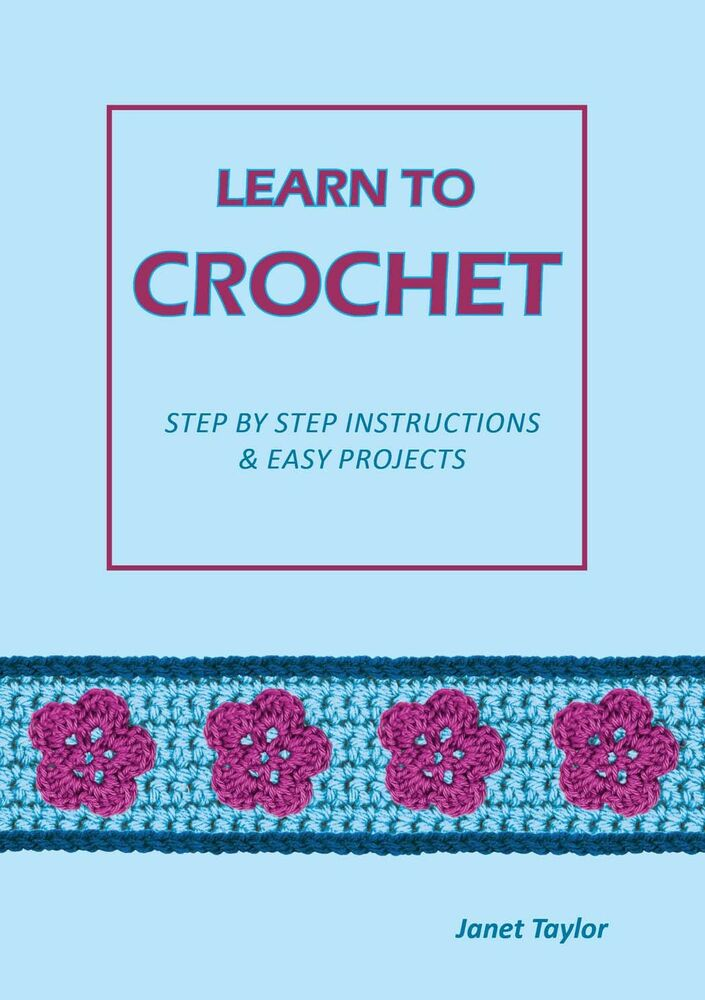 How To Learn To Crochet : LEARN TO CROCHET book, booklet, how to crochet, crochet made easy for ...