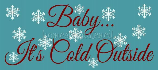 Item 5988 k primitive stencil baby it 039 s cold outside - How cold is too cold to paint ...