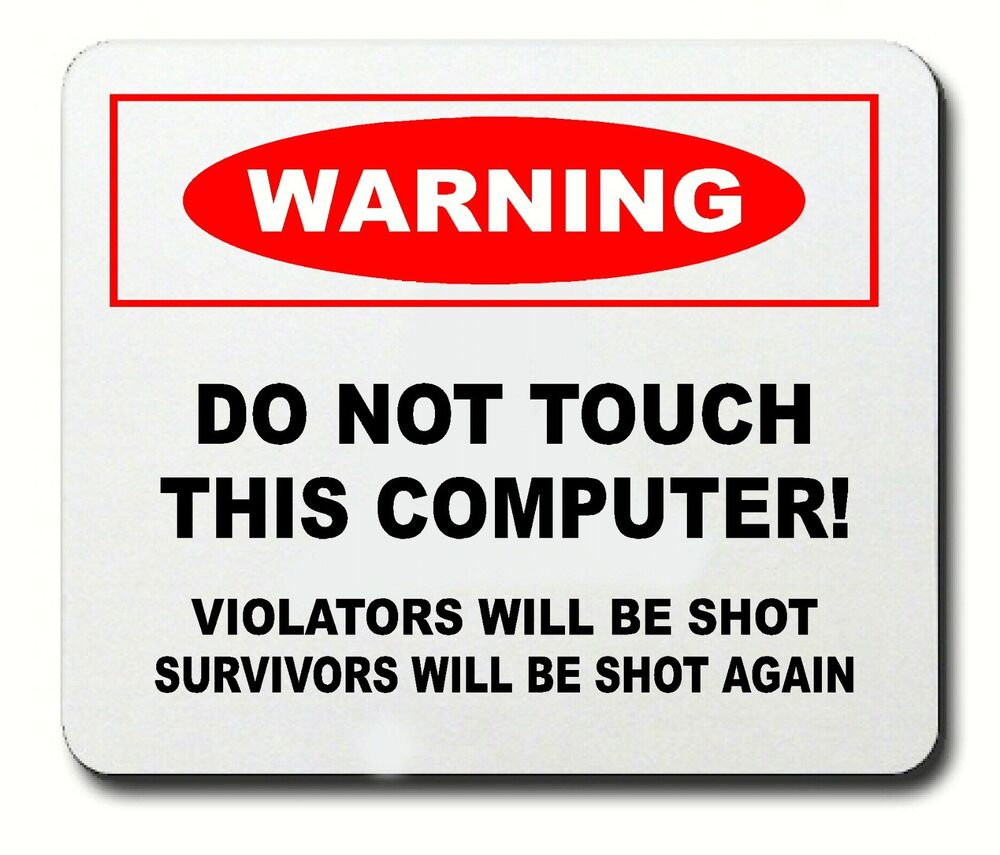 Funny Computer Mouse Pad Warning Do Not Touch Computer Ebay