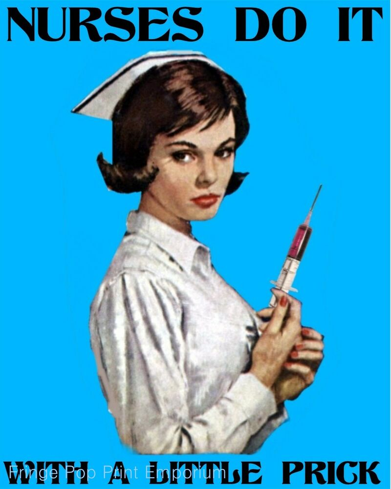 Nurse Art Print  Pin Up Nurses Do It With A Little Prick Retro Humor Ebay