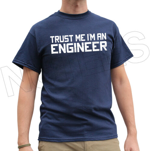 Trust Me I'm An Engineer Funny Men's Ladies T-Shirts Vests S-XXL