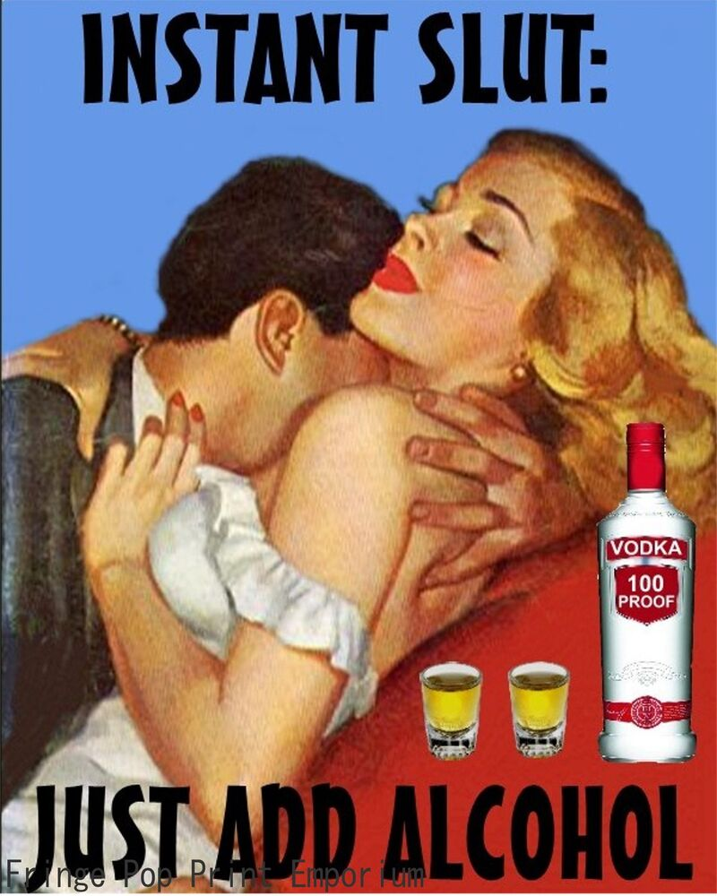 instant slut just add alcohol