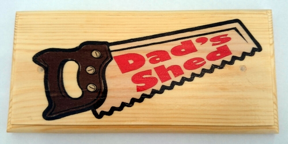 Dads Shed in Saw - Plaque / Sign / Gift - Fathers Day ...