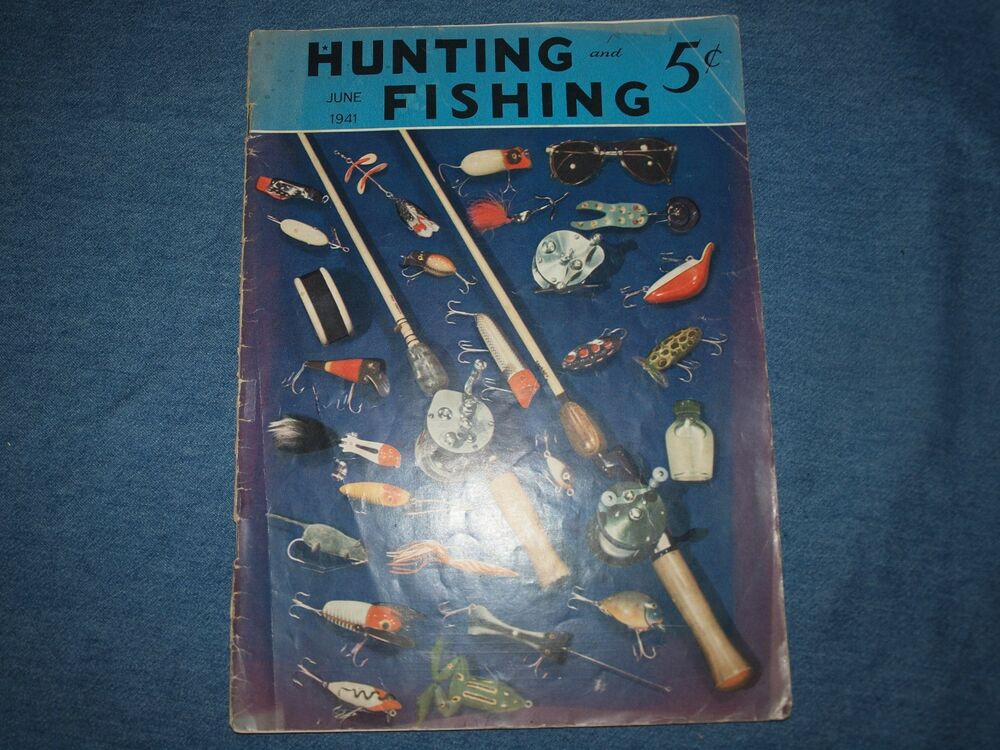 June 1941 hunting and fishing magazine rods reels lures ebay for Hunting and fishing magazine