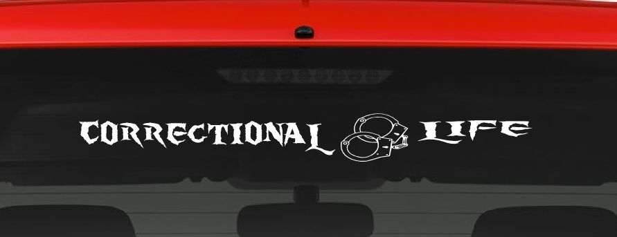Correctional L8 Life Vinyl Decal Sticker Car Truck