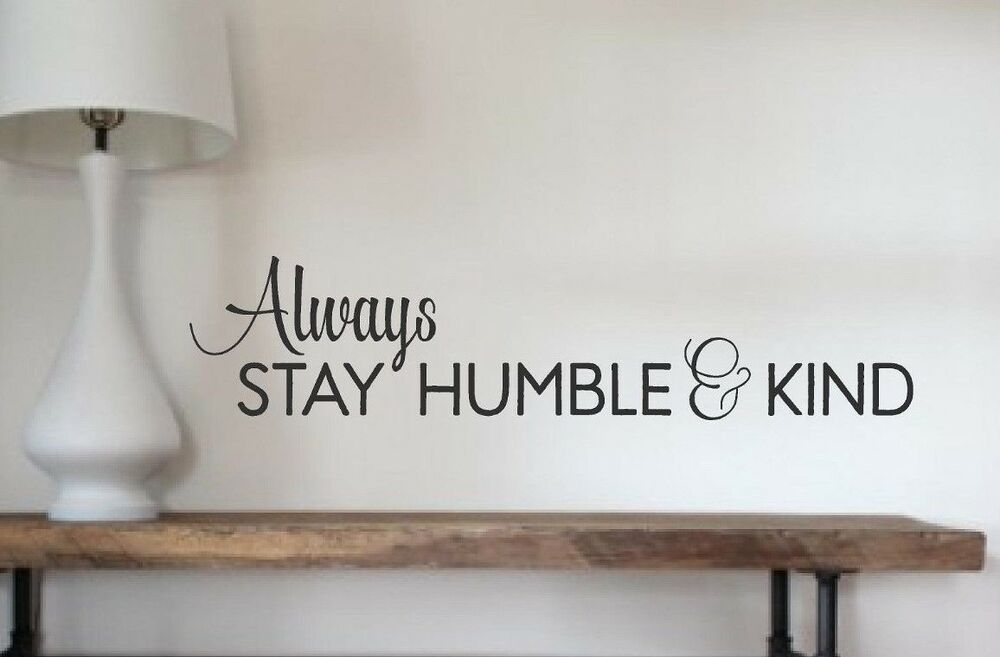 Always Stay Humble Kind Vinyl Wall Decals Stickers Iphone Wallpapers Free Beautiful  HD Wallpapers, Images Over 1000+ [getprihce.gq]