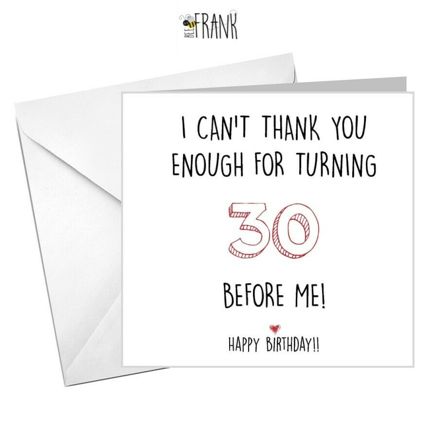 Details About Funny Rude Sarcastic BIRTHDAY Card 30th Birthday Older Than Me Friend BFF