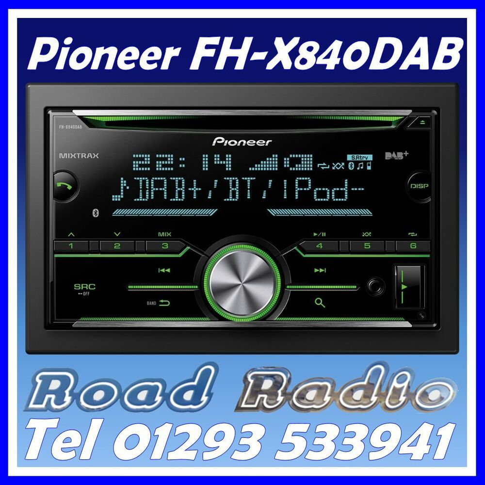 pioneer fh x840dab bluetooth spotify dab dab usb cd aux. Black Bedroom Furniture Sets. Home Design Ideas