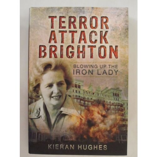 terror-attack-brighton-blowing-up-the-iron-lady