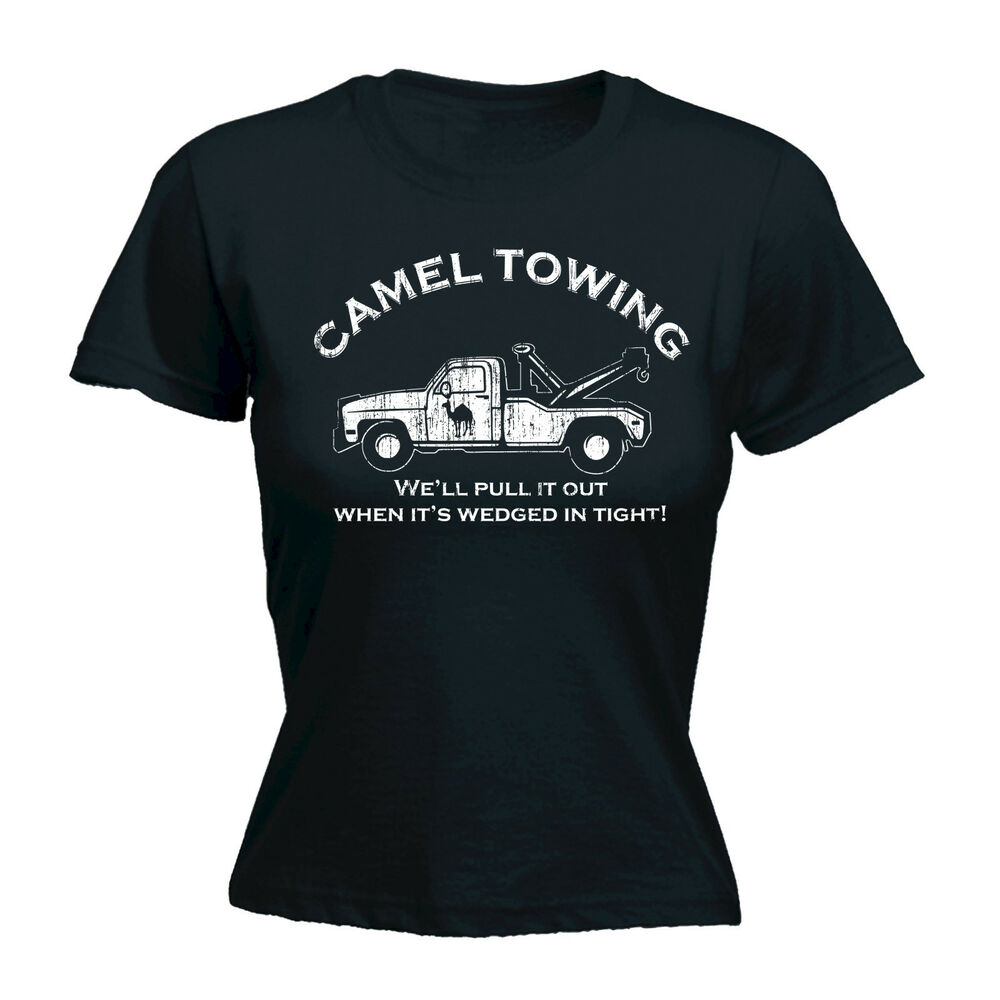 37e42f29 Details about Camel Towing WOMENS T-SHIRT Rude Naughty Explicit Tee Top  Funny birthday gift